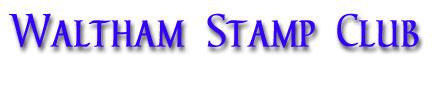 Waltham Stamp Club